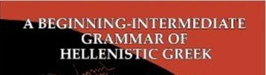 a-beginning-intermediate-grammar-of-hellenistic-greek